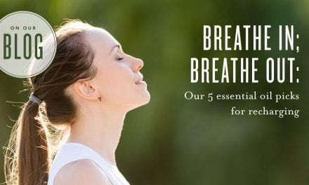 Breathe in; breathe out: oils for recharging