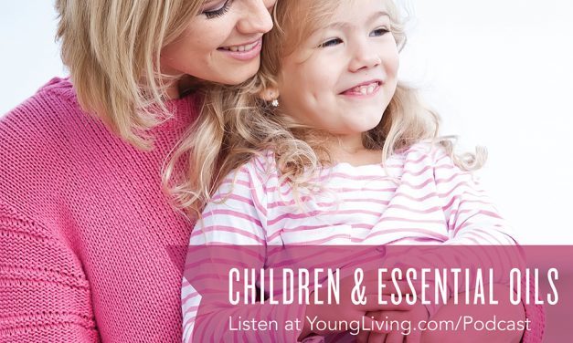Ep5: Children & Essential Oils