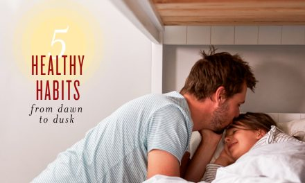5 healthy habits from dawn to dusk