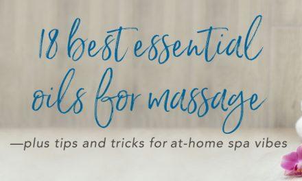 18 best essential oils for massage