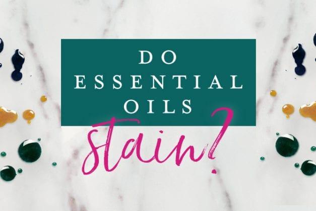 Do essential oils stain?